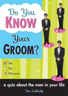 Do You Know Your Groom?, DAN CARLINSKY