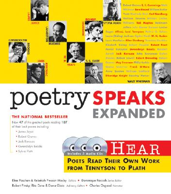 Poetry Speaks Expanded: Hear Poets Read Their Own Work From Tennyson to Plath (Book w/ Audio CD), Elise Paschen, Rebekah Presson Mosby