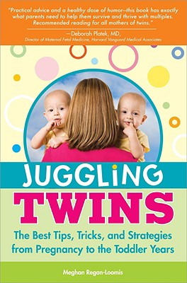 Image for Juggling Twins: The Best Tips, Tricks, and Strategies from Pregnancy to the Toddler Years