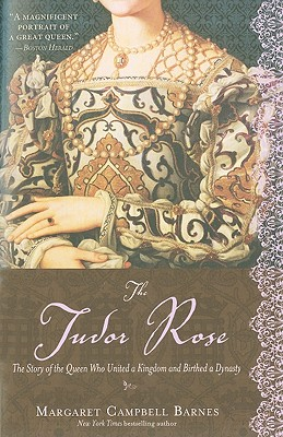 Image for The Tudor Rose: The Story of the Queen Who United a Kingdom and Birthed a Dynasty