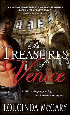 The Treasures of Venice: A passion they never expected and a danger they cannot escape, Loucinda McGary