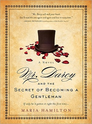 Mr. Darcy and the Secret of Becoming a Gentleman, Maria Hamilton