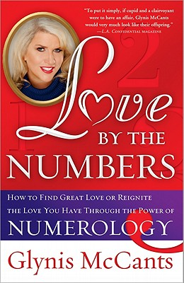 Image for Love by the Numbers: How to Find Great Love or Reignite the Love You Have Through the Power of Numerology
