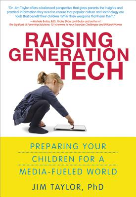 Image for Raising Generation Tech: Preparing Your Children for a Media-Fueled World
