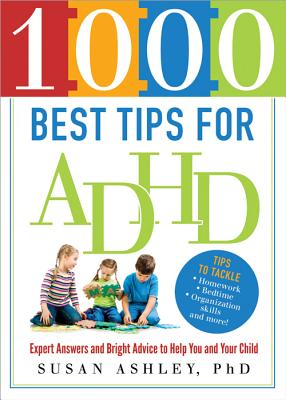 Image for 1000 Best Tips for ADHD: Expert Answers and Bright Advice to Help You and Your Child
