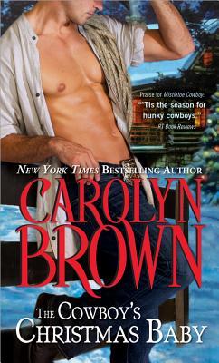 The Cowboy's Christmas Baby (Cowboys & Brides), Carolyn Brown