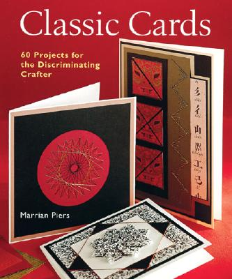 Image for Classic Cards: 60 Projects for the Discriminating Crafter
