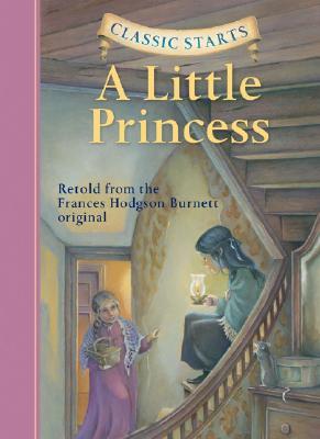 Classic Starts: A Little Princess (Classic Starts Series), Frances Hodgson Burnett