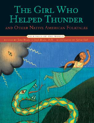 Image for The Girl Who Helped Thunder and Other Native American Folktales (Folktales of the World)