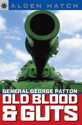 Sterling Point Books: General George Patton: Old Blood & Guts, Alden Hatch