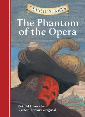 Image for Classic Starts: The Phantom of the Opera (Classic Starts Series)