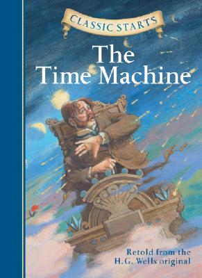 Image for Time Machine, The (Classic Starts) (retold from the H.G. Wells original)
