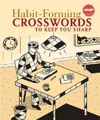 Habit-Forming Crosswords to Keep You Sharp (AARP�), Sterling Publishing Co., Inc.