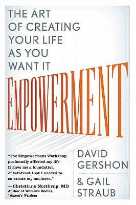 Image for Empowerment: The Art of Creating Your Life as You Want It