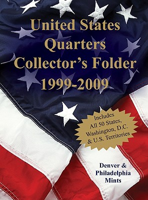Image for United States Quarters Collector's Folder 1999-2009: Denver & Philadelphia Mints
