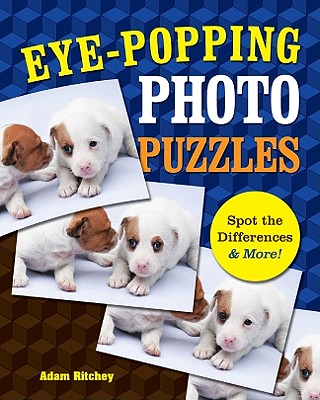 Image for Eye-Popping Photo Puzzles: Spot the Differences & More!