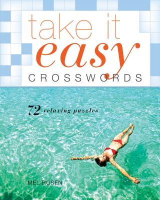 Take It Easy Crosswords: 72 Relaxing Puzzles, Rosen, Mel