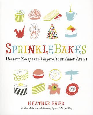 Image for SPRINKLEBAKES: DESSERT RECIPES TO INSPIRE YOUR INNER ARTIST