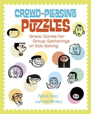 Image for Crowd-Pleasing Puzzles: Great Games for Group Gatherings or Solo Solving