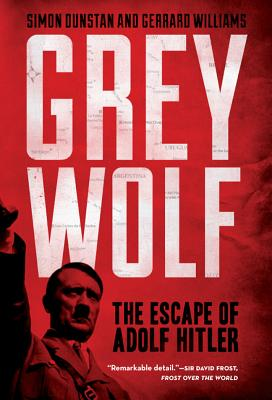 Image for Grey Wolf: The Escape of Adolf Hitler