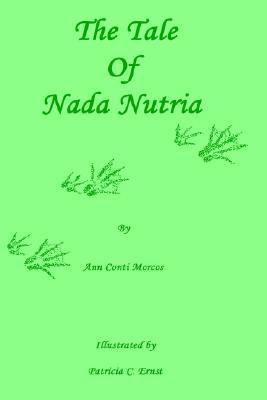 TALE OF NADA NUTRIA, ANN CONTI MORCOS