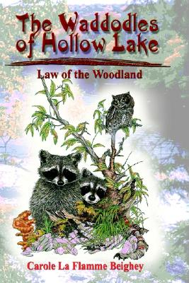 Waddodles Of Hollow Lake: Law Of The Woodland, Beighey,Carole La Flamme