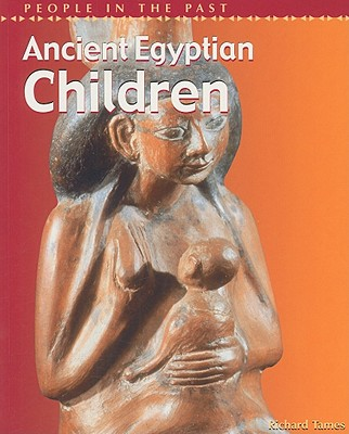 Image for Ancient Egyptian Children (People in the Past: Egypt)