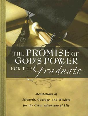 Image for The Promise of God's Power for the Graduate: Meditations of Strength, Courage, and Wisdom for the Great Adventure of Life