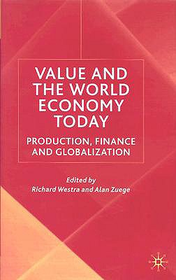 Image for Value and the World Economy Today: Production, Finance and Globalization