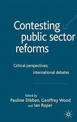 Image for Contesting Public Sector Reforms: Critical Perspectives, International Debates
