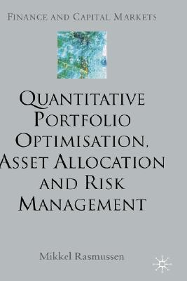 Image for Quantitative Portfolio Optimisation, Asset Allocation and Risk Management: A Practical Guide to Implementing Quantitative Investment Theory (Finance and Capital Markets Series)