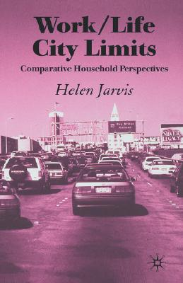 Image for Work/Life City Limits: Comparative Household Perspectives