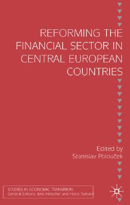 Image for Reforming the Financial Sector in Central European Countries (Studies in Economic Transition)