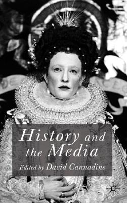 History and the Media, Cannadine, David (edited by)