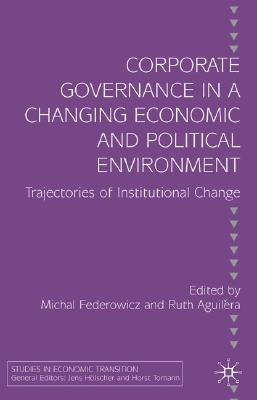 Image for Corporate Governance in a Changing Economic and Political Environment: Trajectories of Institutional Change (Studies in Economic Transition)