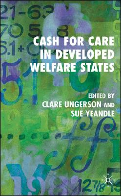 Image for Cash for Care in Developed Welfare States (Future of Work)