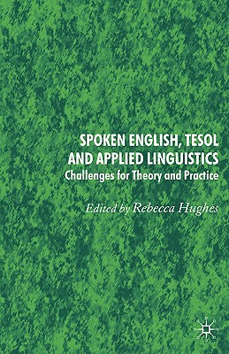 Image for Spoken English, TESOL and Applied Linguistics: Challenges for Theory and Practice