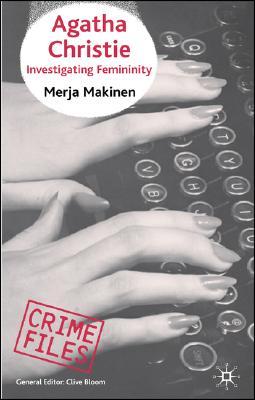 Agatha Christie: Investigating Femininity (Crime Files), Makinen, M.