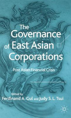 Image for The Governance of East Asian Corporations: Post Asian Financial Crisis