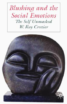 Image for Blushing and the Social Emotions: The Self Unmasked