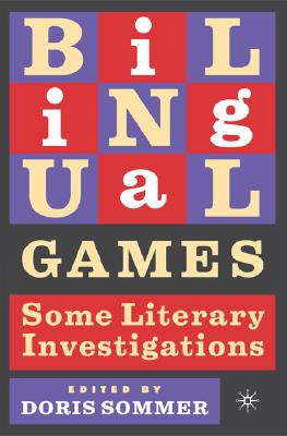 Image for Bilingual Games: Some Literary Investigations