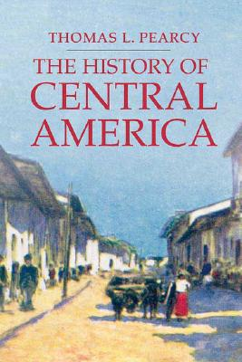 Image for The History of Central America (Palgrave Essential Histories Series)