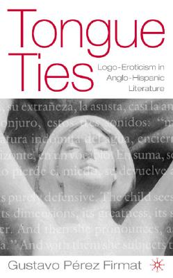 Image for Tongue Ties (New Directions in Latino American Cultures)