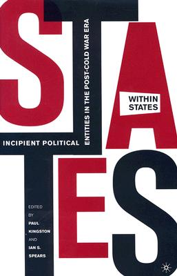 Image for States-Within-States: Incipient Political Entities in the Post?Cold War Era