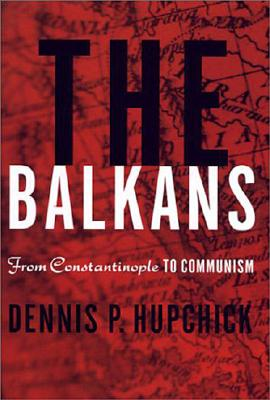 Image for The Balkans: From Constantinople to Communism