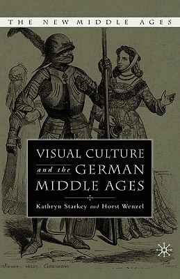 Image for VISUAL CULTURE AND THE GERMAN MIDDLE AGES