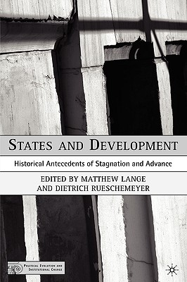 Image for States and Development: Historical Antecedents of Stagnation and Advance (Political Evolution and Institutional Change)