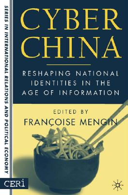 Image for Cyber China: Reshaping National Identities in the Age of Information (Sciences Po Series in International Relations and Political Economy)
