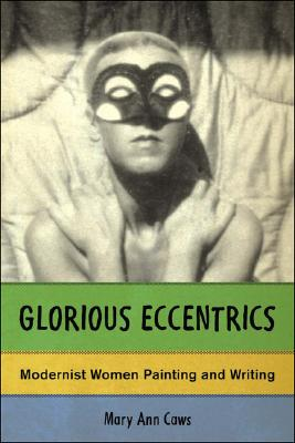 Image for Glorious Eccentrics: Modernist Women Painting and Writing