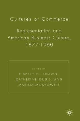 Image for Cultures of Commerce: Representation and American Business Culture, 1877-1960